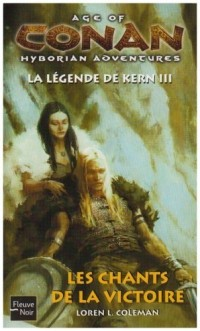 Age of Conan : La légende de Kern : Tome 3, Les chants de la victoire