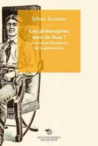 Les philosophes sont-ils fous ? : La critique freudienne de la philosophie