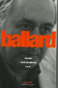 Crash ! ; L'île de béton ; I.G.H.
