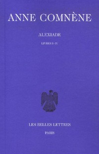 Alexiade, tome 1, livres I-IV