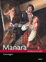 Milo Manara Werkausgabe: Bd. 18: Caravaggio