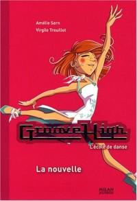 Groove High, Tome 9 : La nouvelle
