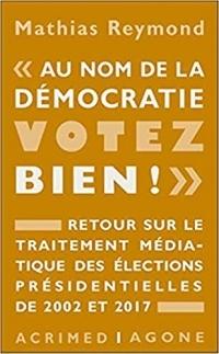 « Au nom de la démocratie, votez bien ! »
