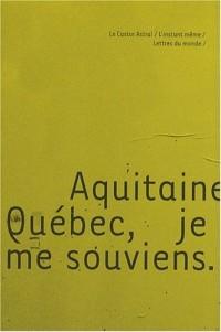Aquitaine, Québec, je me souviens