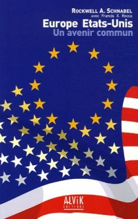 Europe Etats-Unis : Un avenir commun