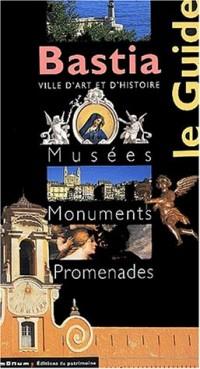 Bastia : Musées, monuments, promenades