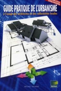 Guide Pratique de l Urbanisme a l Usage des Architectes et des Collectivites Locales
