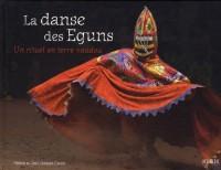 La danse des Eguns : Un rituel en terre vaudou
