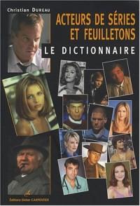 Acteurs de séries et de feuilletons : Le dictionnaire