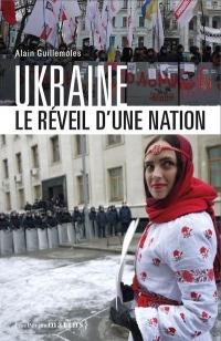 Ukraine, le Reveil d'une Nation - Nouvelle Édition Augmentee