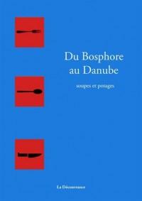 Soupes et potages du Bosphore au Danube : un métissage culinaire original