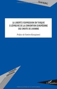 La liberté d'expression en Turquie à l'épreuve de la Convention européenne des droits de l'homme