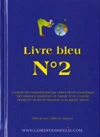 LIVRE BLEU : N°2 - Contrôle du comportement par ondes électro magnétique.