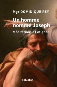 Un homme nommé Joseph ; méditations à Cotignac