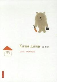 Kuma Kuma et moi