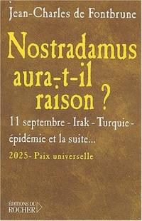 Nostradamus aura-t-il raison ? 11 septembre, Irak, Turquie, épidémie, et la suite...