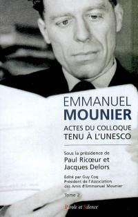 Emmanuel Mounier : L'actualité d'un grand témoin, Tome 2