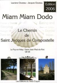 Miam-miam-dodo pour la France : Destiné aux pélerins à pied, à bicyclette, à cheval ou avec un âne, sur le chemin de Compostelle (GR 65) du ... (+ variantes du Célé et de Rocamadour )