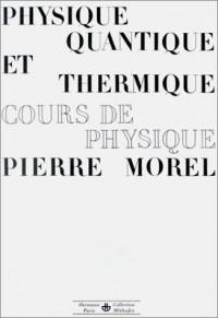 Physique quantique et thermique. Cours de physique