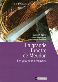 La grande lunette de Meudon : Les yeux de la découverte