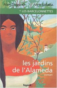 Les Barcelonnettes, tome 1 : Les Jardins de l'Alaméda