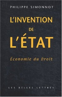 Economie du droit, tome 1 : L'Invention de l'état