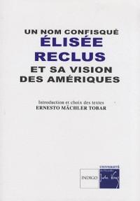 Un nom confisqué : Elisée Reclus et sa vision des Amériques