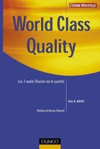 World Class Quality : Les 7 outils Shainin de la qualité