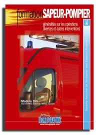 Fascicule Formation Initiale sapeurs-pompiers -  GENERALITES SUR LES OPERATIONS DIVERSES ET AUTRES INTERVENTIONS