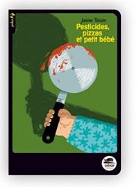 Pesticides, pizzas et petit bébé
