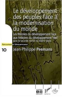 Le développement des peuples face à la modernisation du monde : Essai sur les rapports entre l'évolution des théories du développement et les histoires du