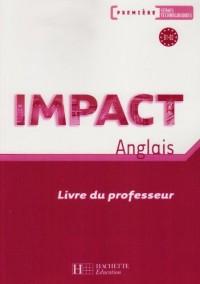 Anglais 1e séries technologiques Impact : Livre du professeur