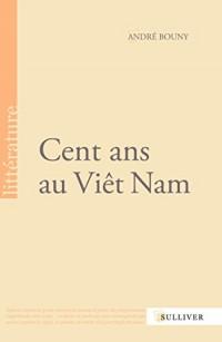 Cent Ans au Viet Nam