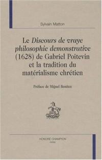 Le discours de vraye philosophie démonstrative (1628) de Gabriel Poitevin et la tradition du matérialisme chrétien
