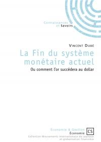 La fin du système monétaire actuel