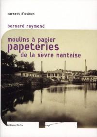Moulins a Papier et Papeteries de la Sevre Nantaise