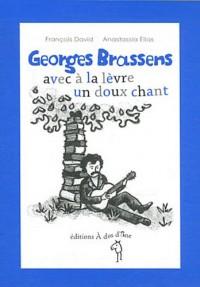 Georges Brassens, avec à la lèvre un doux chant