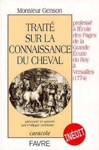 Traité sur la connaissance du cheval : Professé à l'Ecole des pages de la Grande Ecurie du Roy à Versailles (1774)