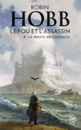 Le Fou et l'Assassin, Tome 6 : Le destin de l'assassin [Poche]