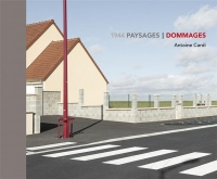 1944 : Paysages/dommages
