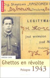 Ghettos en révolte. Pologne, 1943