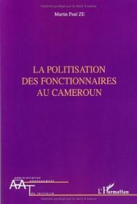 La politisation des fonctionnaires au Cameroun