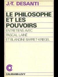 Le Philosophe et les pouvoirs : Entretiens avec Pascal Lainé et Blandine Barret-Kriegel