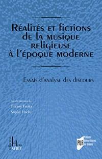 Réalités et fictions de la musique religieuse à l'époque moderne: Essais d'analyse des discours
