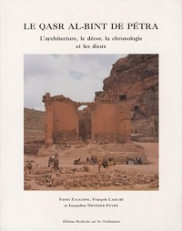 Le Qasr Al-Bint de Petra - L'architecture, le décor, la chronologie et les dieux