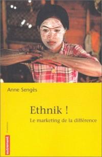 Ethnik ! Le marketing de la différence