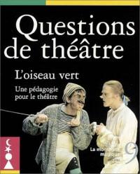 Question de théâtre, numéro 9 : L'oiseau vert