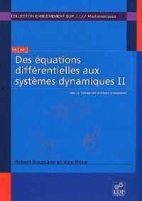 Des Equations Differentielles aux Systemes Dynamiques Tome2