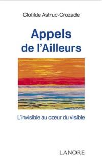 Appels de l'Ailleurs : L'invisible au coeur du visible