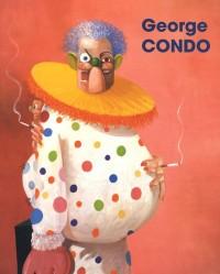 George Condo: La civilisation perdue/ The Lost Civilization